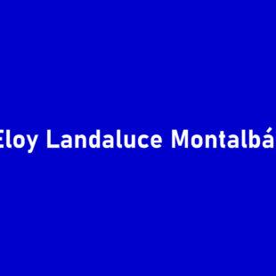 Eloy Landaluce Montalbán